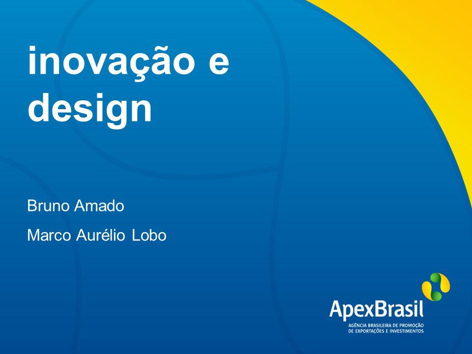 Portfólio Apex-Brasil PROJETOS ABEDESIGN - (em fase de elaboração) Brasil Design Week, Bienal de Design de Paris, Prêmios internacionais, Festival de propaganda em Cannes.