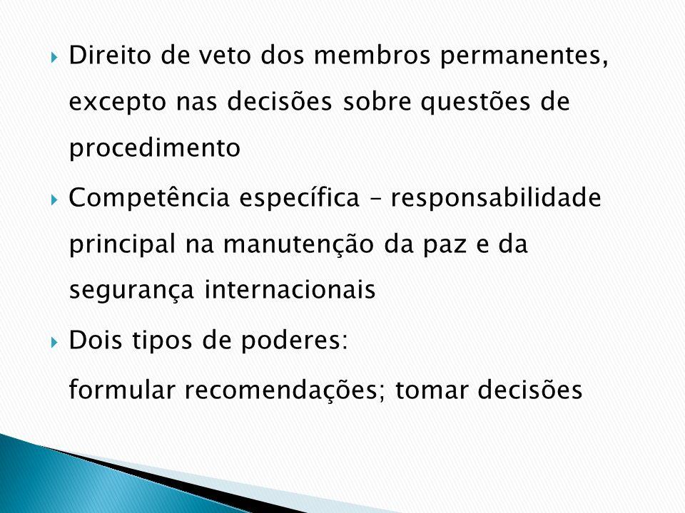 Direito de veto dos membros permanentes, excepto nas decisões sobre questões de procedimento Competência específica – responsabilidade principal na ma