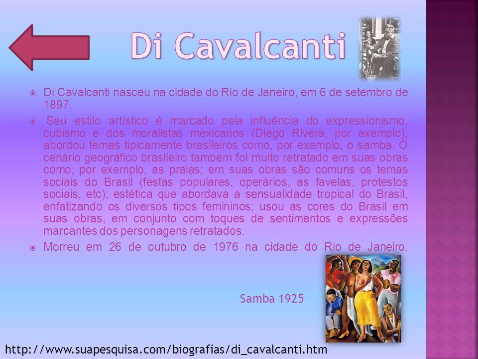 Di Cavalcanti nasceu na cidade do Rio de Janeiro, em 6 de setembro de 1897. Seu estilo artístico é marcado pela influência do expressionismo, cubismo