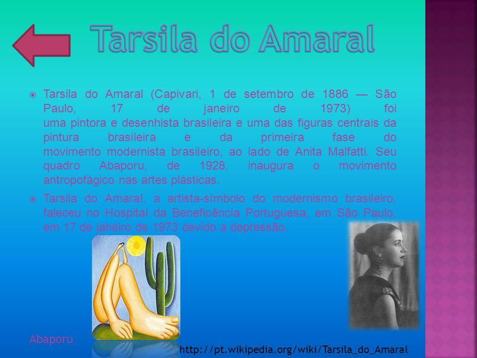 Tarsila do Amaral (Capivari, 1 de setembro de 1886 São Paulo, 17 de janeiro de 1973) foi uma pintora e desenhista brasileira e uma das figuras centrai