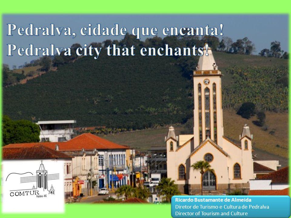 Cultura Foco do desenvolvimento Turístico em Pedralva Tourist development focus in Pedralva