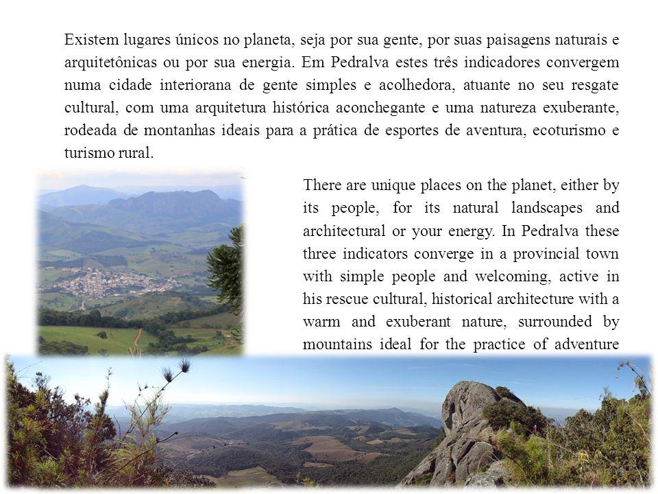 Pedralva possui aproximadamente 14.600 habitantes, grande parte espalhados pelos 217Km² de zona rural, tendo a topografia acidentada da Serra da Mantiqueira com altitudes que variam de 900 a 1900 metros o que confere um clima agradável durante todo ano.