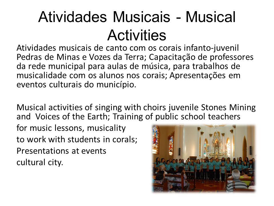 Atividades Musicais - Musical Activities Atividades musicais de canto com os corais infanto-juvenil Pedras de Minas e Vozes da Terra; Capacitação de p