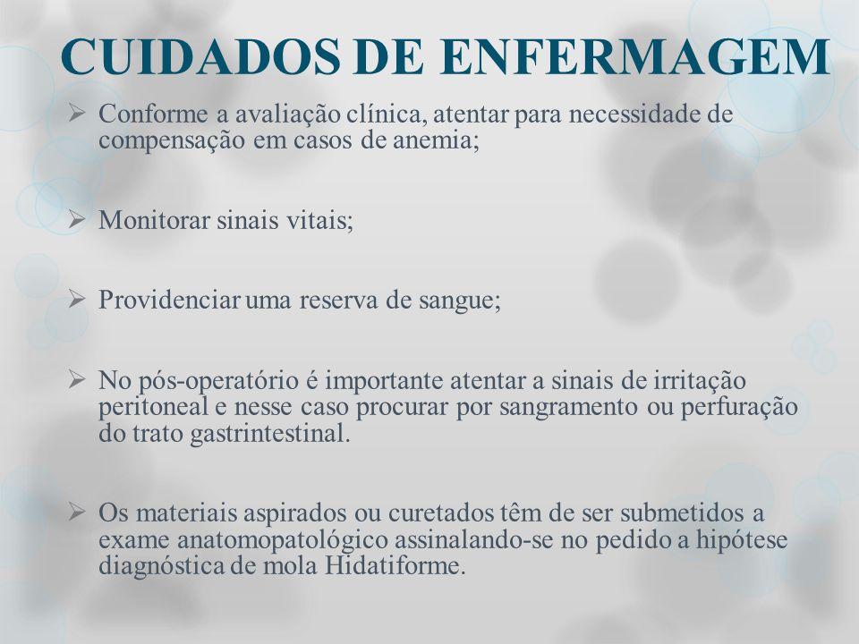 CUIDADOS DE ENFERMAGEM Conforme a avaliação clínica, atentar para necessidade de compensação em casos de anemia; Monitorar sinais vitais; Providenciar