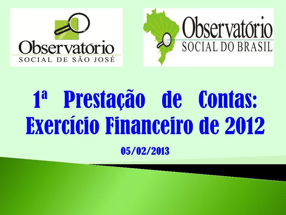 1ª Prestação de Contas: Exercício Financeiro de 2012 05/02/2013