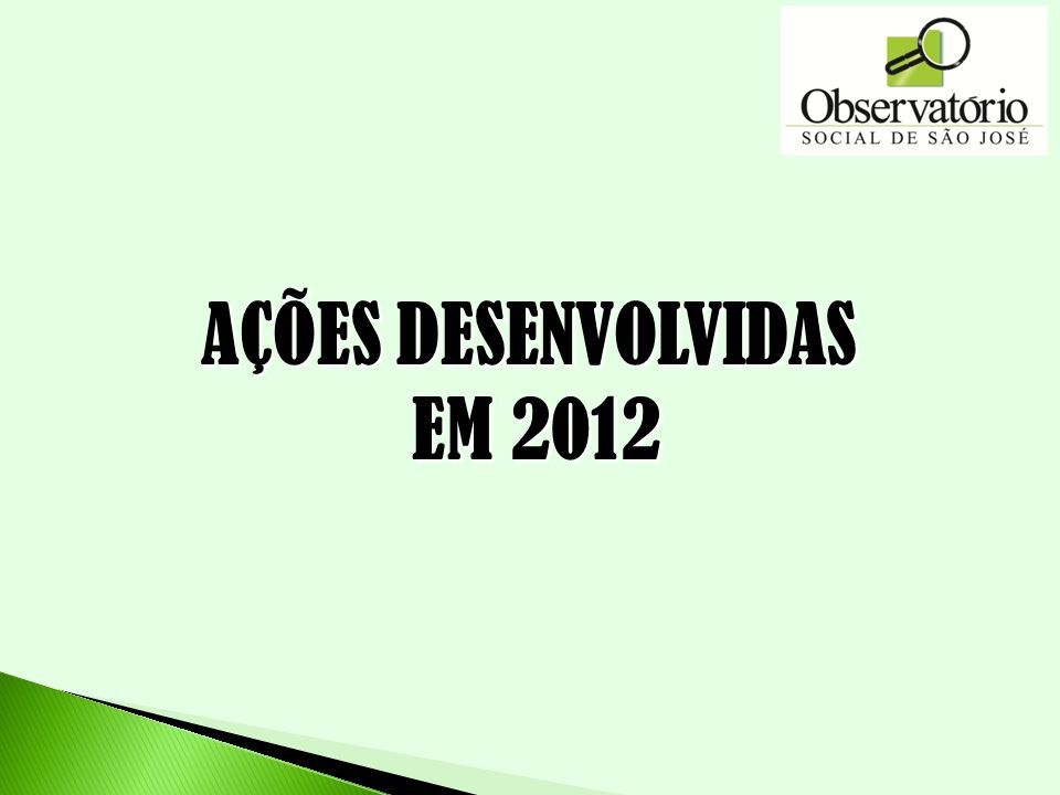 AÇÕES DESENVOLVIDAS EM 2012