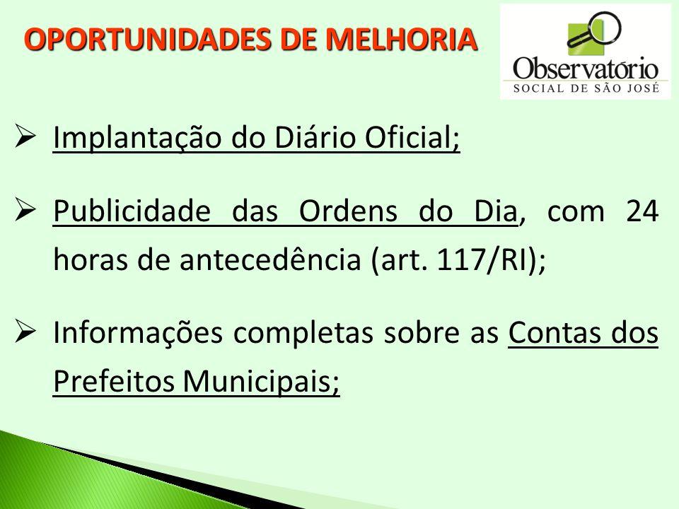 Implantação do Diário Oficial; Publicidade das Ordens do Dia, com 24 horas de antecedência (art. 117/RI); Informações completas sobre as Contas dos Pr