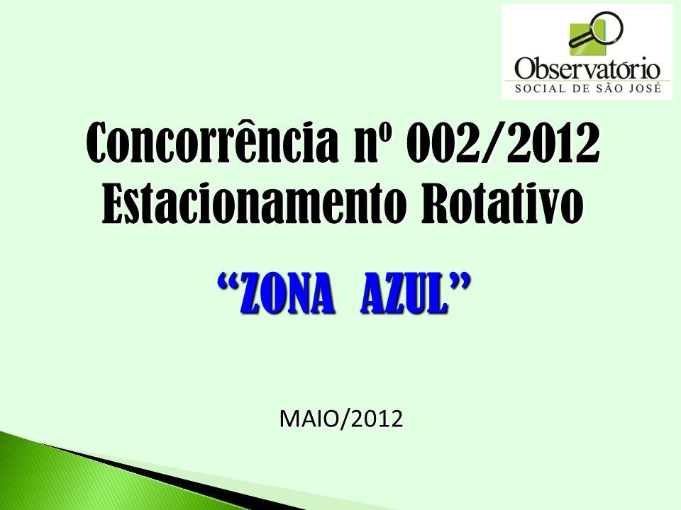 MAIO/2012 Concorrência nº 002/2012 Estacionamento Rotativo ZONA AZUL