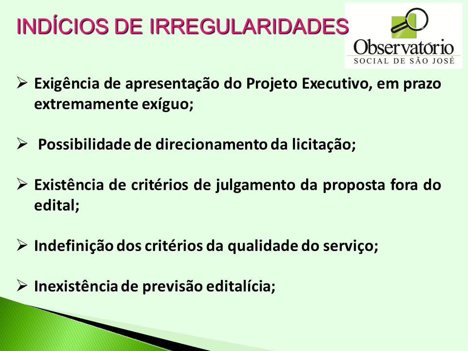 Exigência de apresentação do Projeto Executivo, em prazo extremamente exíguo; Possibilidade de direcionamento da licitação; Existência de critérios de
