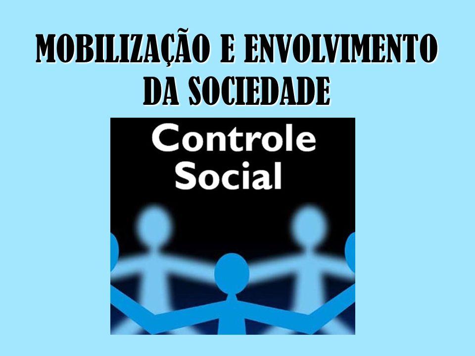 MOBILIZAÇÃO E ENVOLVIMENTO DA SOCIEDADE