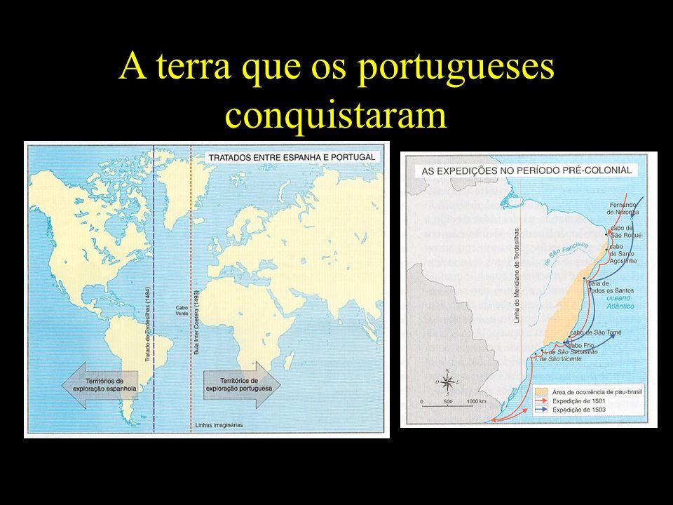 A terra que os portugueses conquistaram