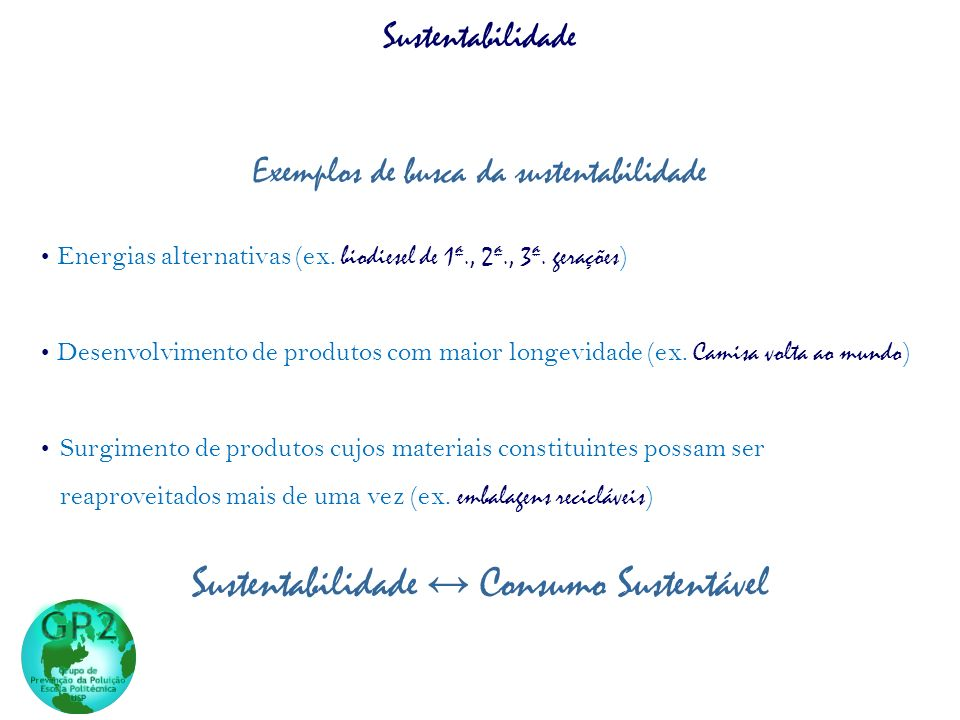 Exemplos de busca da sustentabilidade Energias alternativas (ex.