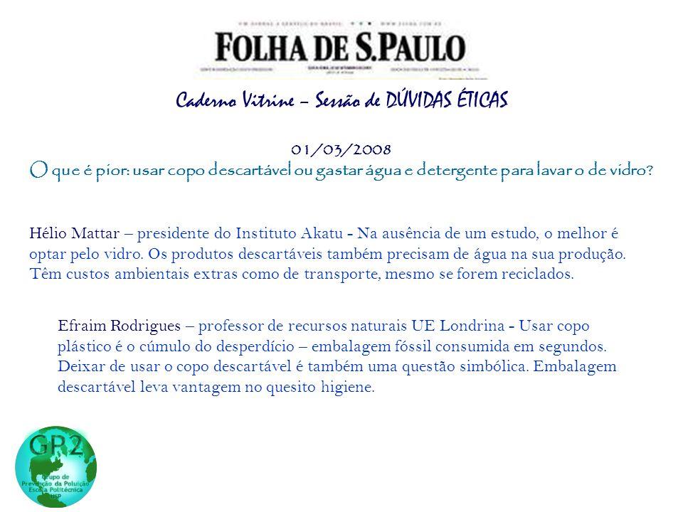 Hélio Mattar – presidente do Instituto Akatu - Na ausência de um estudo, o melhor é optar pelo vidro. Os produtos descartáveis também precisam de água