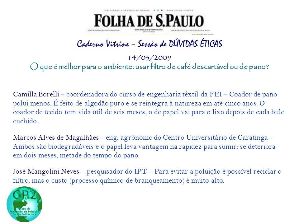 José Mangolini Neves – pesquisador do IPT – Para evitar a poluição é possível reciclar o filtro, mas o custo (processo químico de branqueamento) é mui