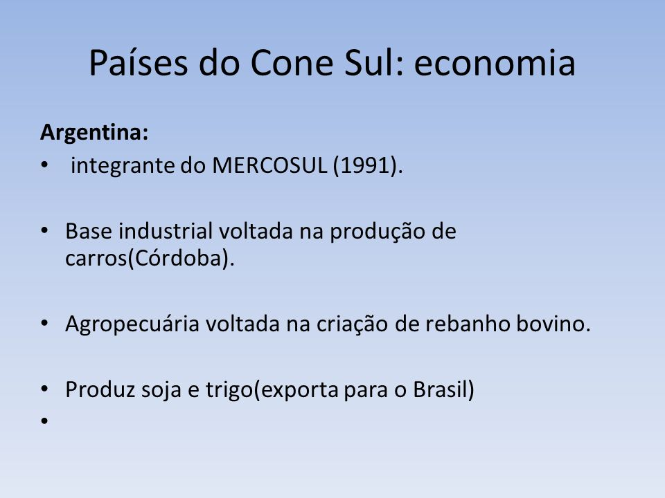 Países do Cone Sul: economia Argentina: integrante do MERCOSUL (1991).