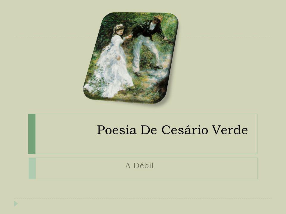 Poesia De Cesário Verde A Débil