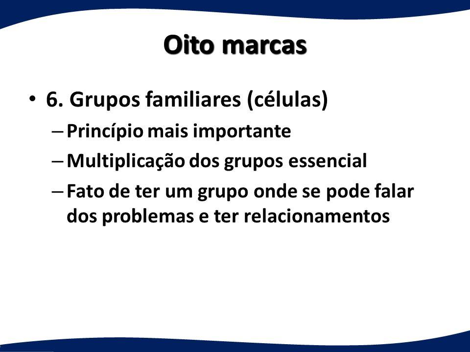 Oito marcas 4.Estruturas funcionais – O tradicionalismo é negativo 5.