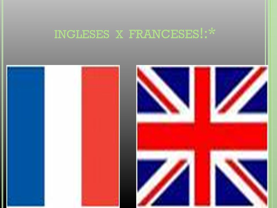 INGLESES X FRANCESES !:*