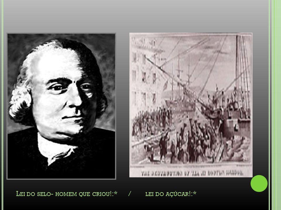 Os colonos ficaram revoltados e com isso o governo aboliu a lei.