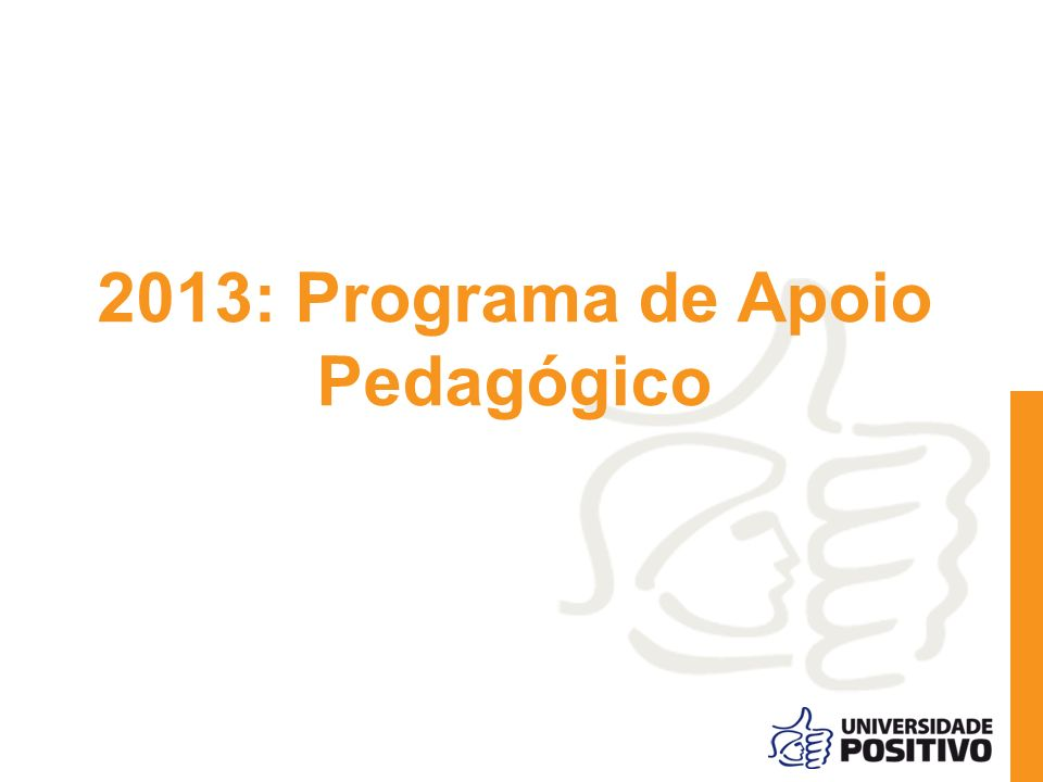 2013: Programa de Apoio Pedagógico