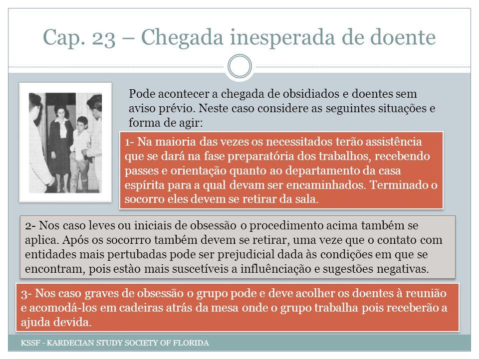 Cap. 23 – Chegada inesperada de doente Pode acontecer a chegada de obsidiados e doentes sem aviso prévio. Neste caso considere as seguintes situações