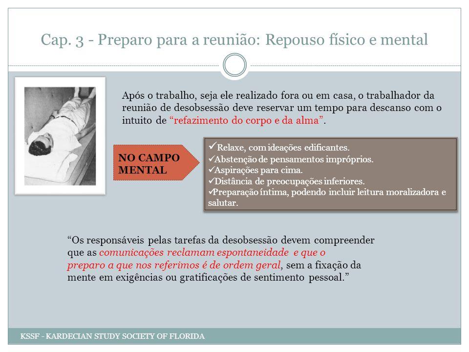 Cap. 3 - Preparo para a reunião: Repouso físico e mental Após o trabalho, seja ele realizado fora ou em casa, o trabalhador da reunião de desobsessão