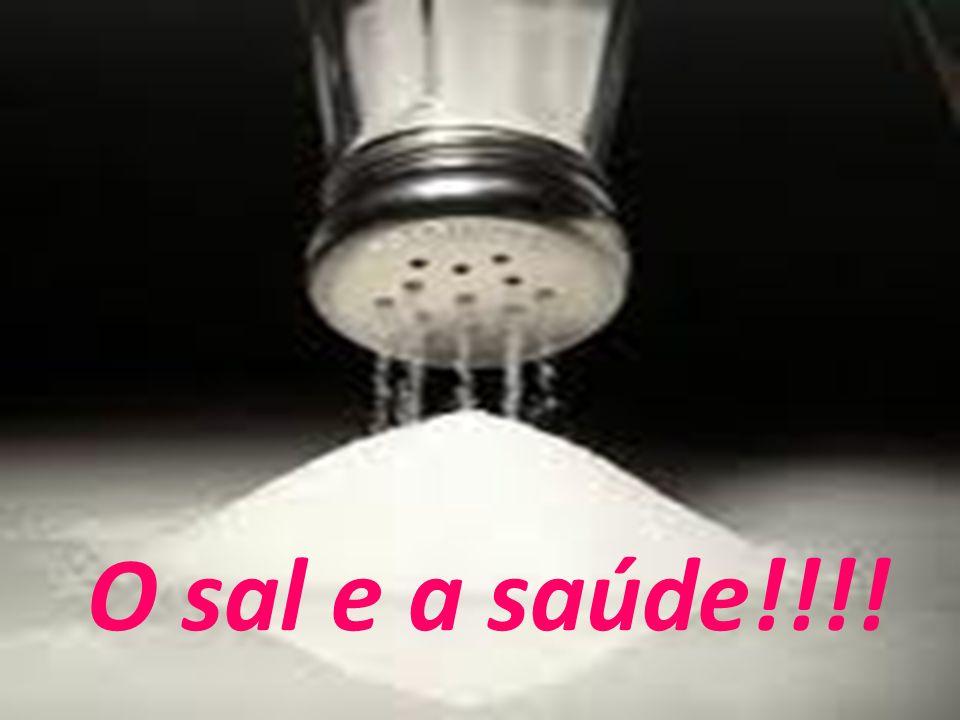 O sal e a saúde!!!!