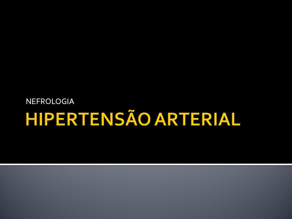 CONDIÇÃO CLÍNICA MULTIFATORIAL NÍVEIS ELEVADOS DE PRESSÃO ARTERIAL ALTERAÇÕES ESTRUTURAIS / FUNCIONAIS EM ÓRGÃOS ALVO CORAÇÃO, ENCÉFALO, RINS, VASOS SANGUÍNEOS AUMENTO DO RISCO DE EVENTOS CARDIOVASCULARES CONDIÇÃO CLÍNICA MULTIFATORIAL NÍVEIS ELEVADOS DE PRESSÃO ARTERIAL ALTERAÇÕES ESTRUTURAIS / FUNCIONAIS EM ÓRGÃOS ALVO CORAÇÃO, ENCÉFALO, RINS, VASOS SANGUÍNEOS AUMENTO DO RISCO DE EVENTOS CARDIOVASCULARES