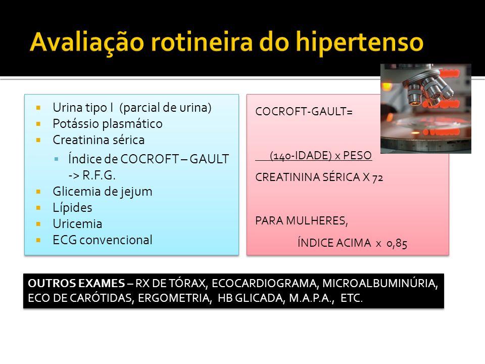 Urina tipo I (parcial de urina) Potássio plasmático Creatinina sérica Índice de COCROFT – GAULT -> R.F.G. Glicemia de jejum Lípides Uricemia ECG conve