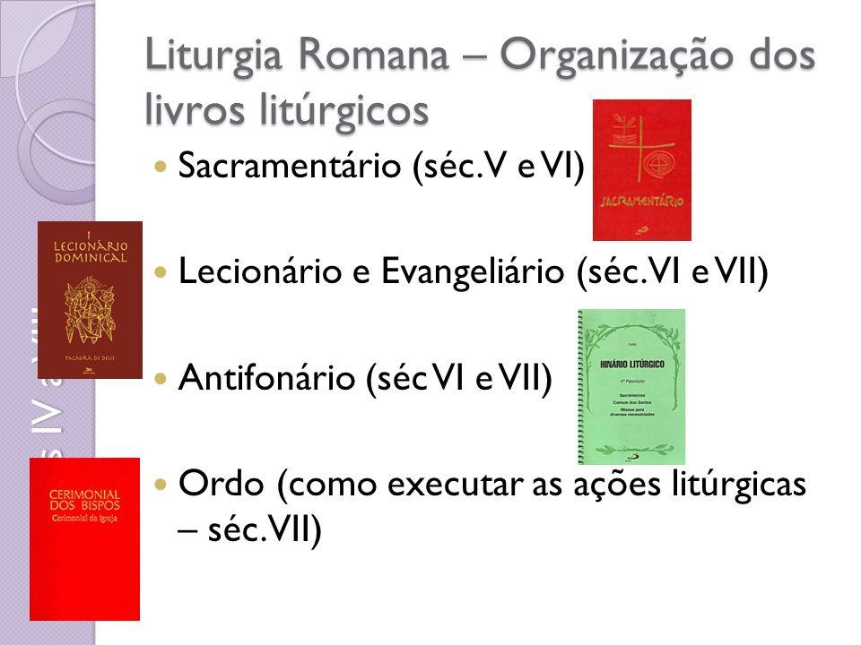 Liturgia Romana – Organização dos livros litúrgicos Sacramentário (séc.
