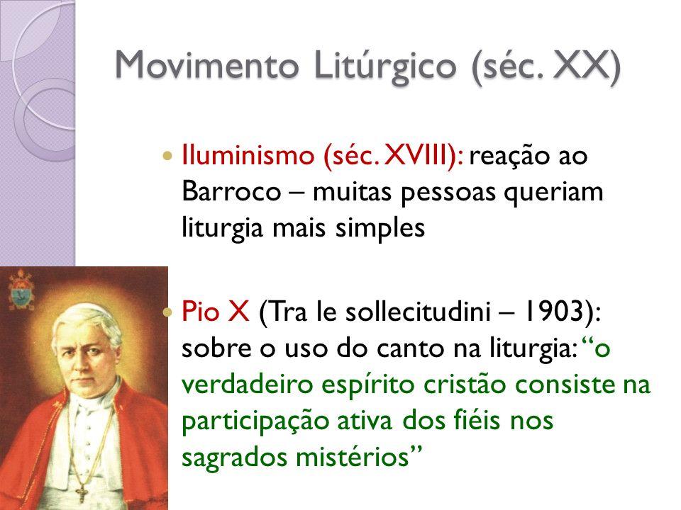 Movimento Litúrgico (séc.XX) Iluminismo (séc.