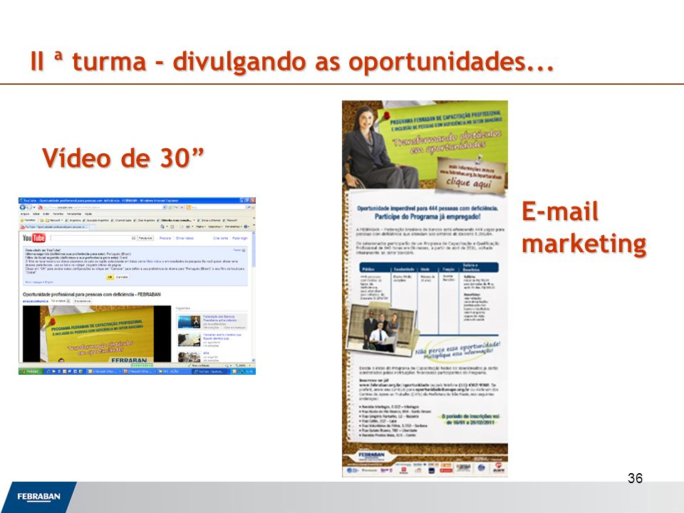36 E-mail marketing Vídeode 30 Vídeo de 30 II ª turma - divulgando as oportunidades...