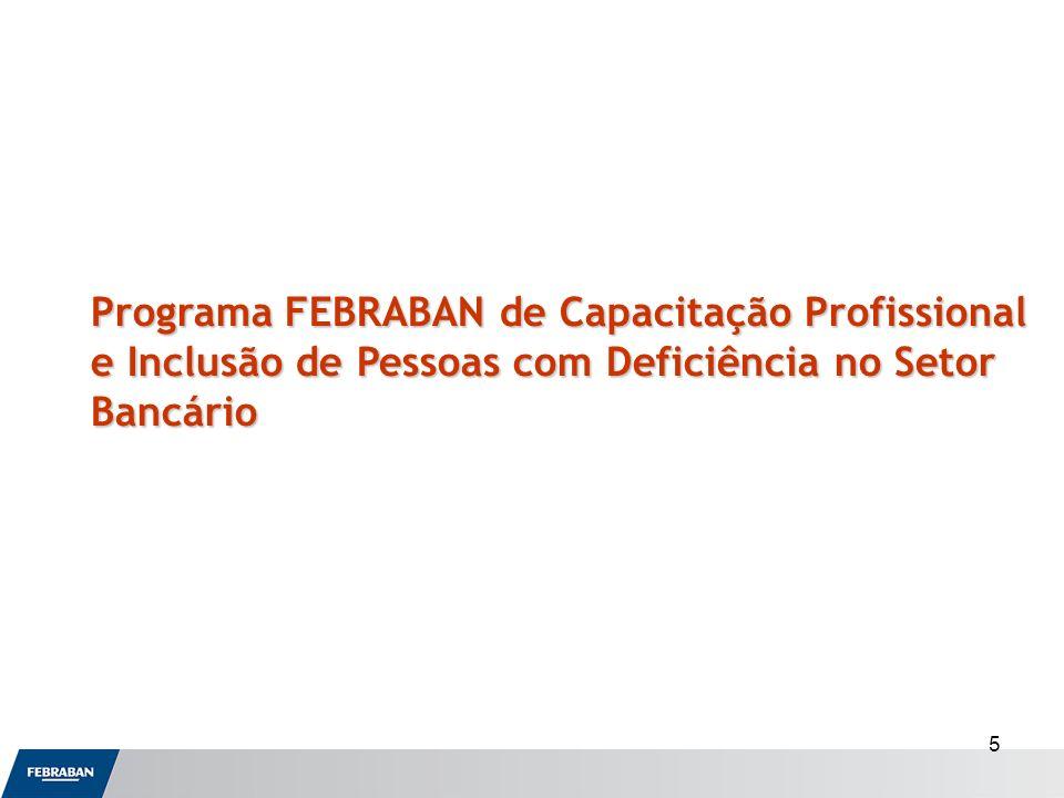 5 Programa FEBRABAN de Capacitação Profissional e Inclusão de Pessoas com Deficiência no Setor Bancário