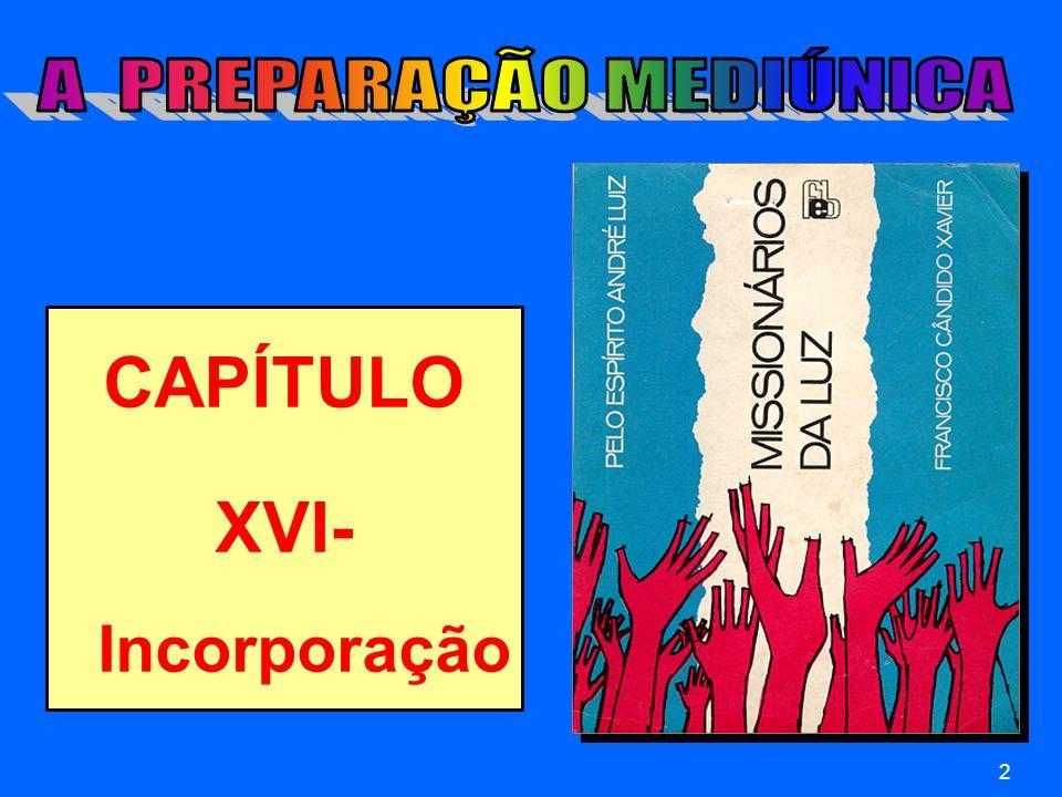 CAPÍTULO XVI- Incorporação 2