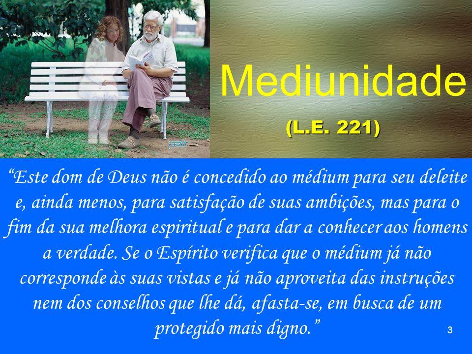 Mediunidade Este dom de Deus não é concedido ao médium para seu deleite e, ainda menos, para satisfação de suas ambições, mas para o fim da sua melhora espiritual e para dar a conhecer aos homens a verdade.