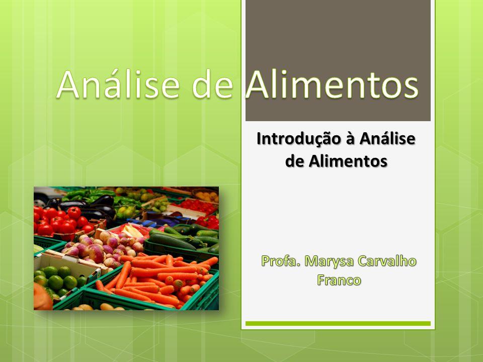 Análise de Alimentos Determinar um componente específico do alimento, ou vários componentes?
