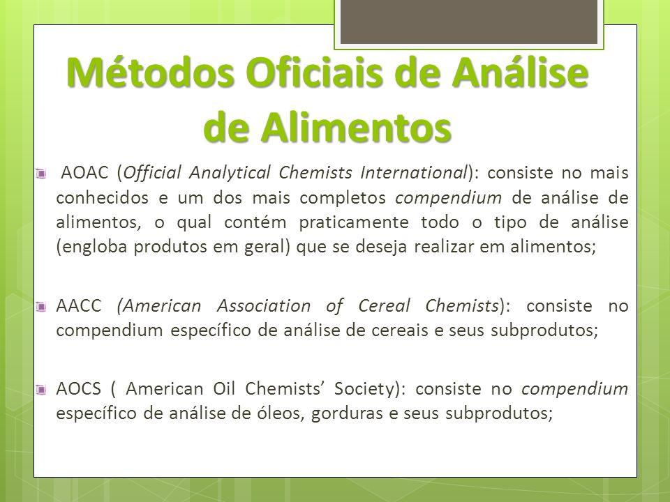 Métodos Oficiais de Análise de Alimentos AOAC (Official Analytical Chemists International): consiste no mais conhecidos e um dos mais completos compen
