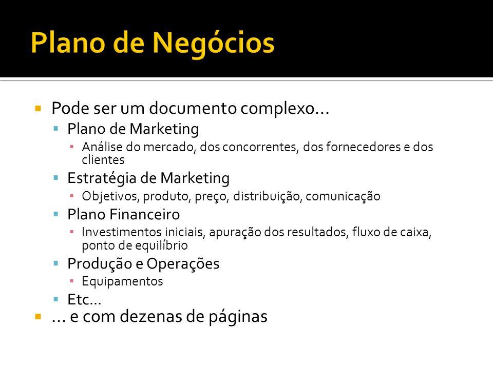 Pode ser um documento complexo... Plano de Marketing Análise do mercado, dos concorrentes, dos fornecedores e dos clientes Estratégia de Marketing Obj