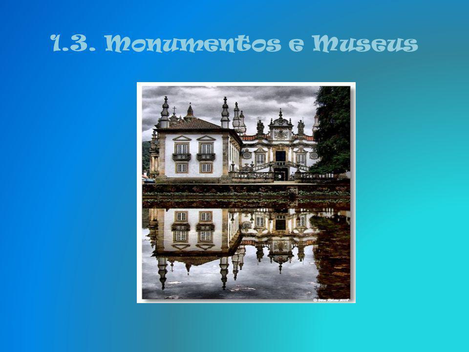 1.3.Monumentos e Museus Palácio de Mateus - séc. XVIII O Palácio de Mateus é a obra arquitectónica mais expressiva do estilo Barroco na região. O seu