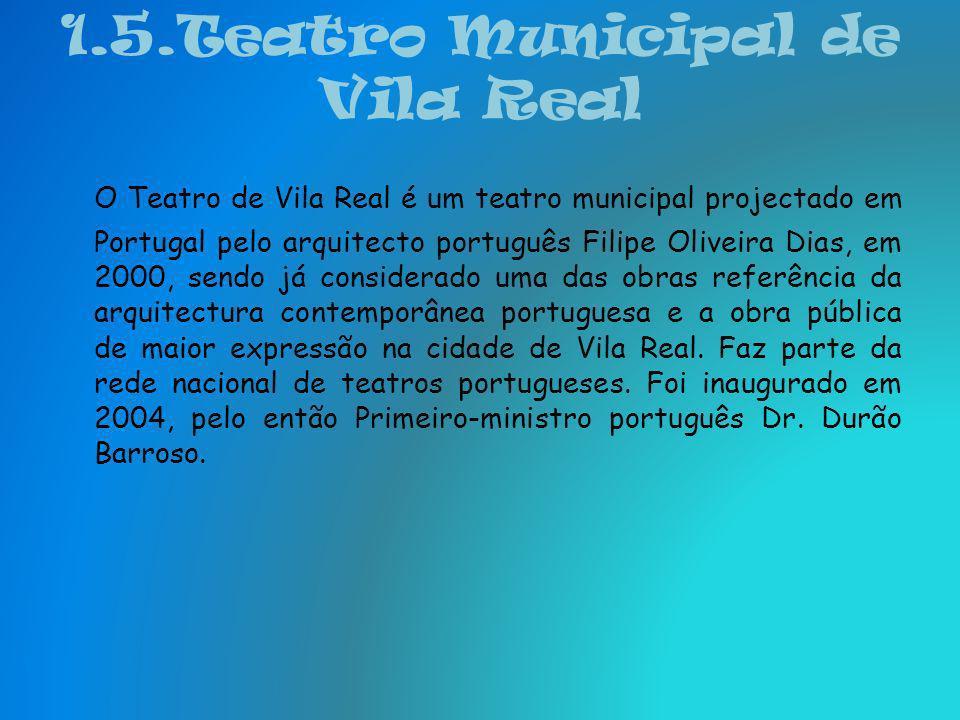 1.4.Educação Ao nível de Ensino Superior, Vila Real possui uma Universidade ( Universidade de Trás-os-Montes e Alto Douro) e uma Escola Superior de En
