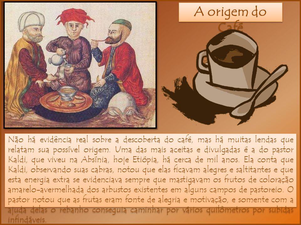 A origem do Café Não há evidência real sobre a descoberta do café, mas há muitas lendas que relatam sua possível origem. Uma das mais aceitas e divulg