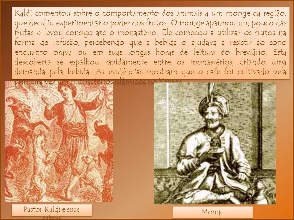 Kaldi comentou sobre o comportamento dos animais a um monge da região, que decidiu experimentar o poder dos frutos. O monge apanhou um pouco das fruta