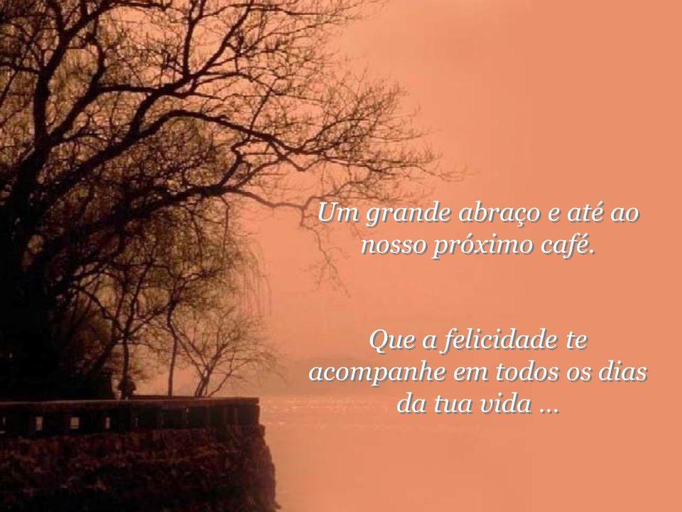 O professor respondeu: que bom teres-me feito essa pergunta, pois o café serve apenas para demonstrar que não importa quão ocupada esteja a nossa vida, sempre haverá lugar para tomar um café com um amigo .