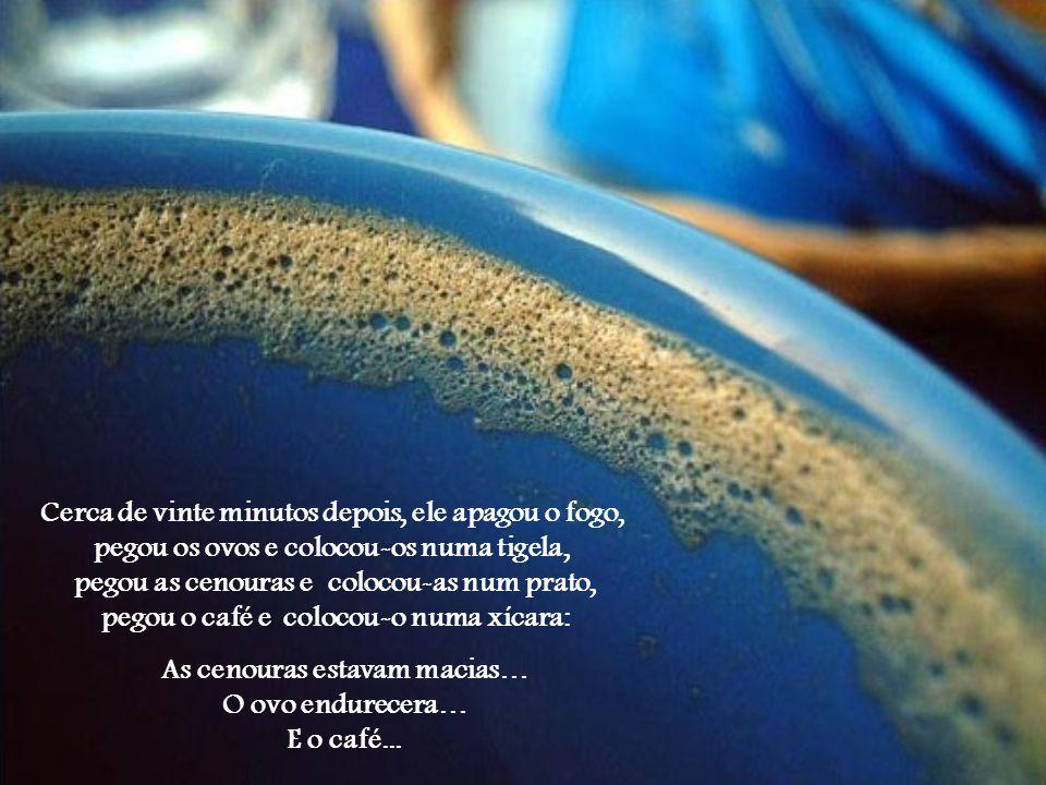 Procura ser CAFÉ, usando a hostilidade para modificar o sabor da vida com um aroma especial.