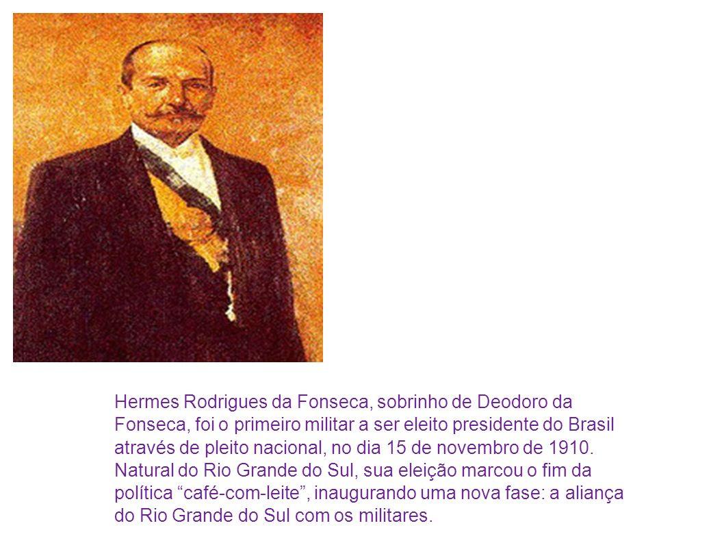 Hermes Rodrigues da Fonseca, sobrinho de Deodoro da Fonseca, foi o primeiro militar a ser eleito presidente do Brasil através de pleito nacional, no dia 15 de novembro de 1910.