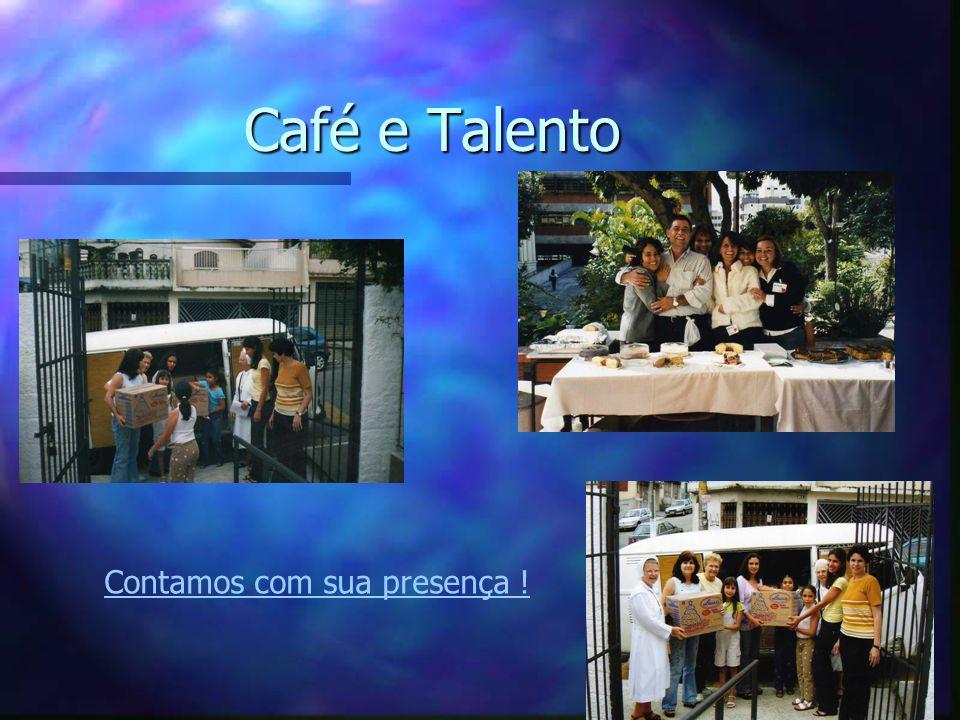 Café e Talento Contamos com sua presença !