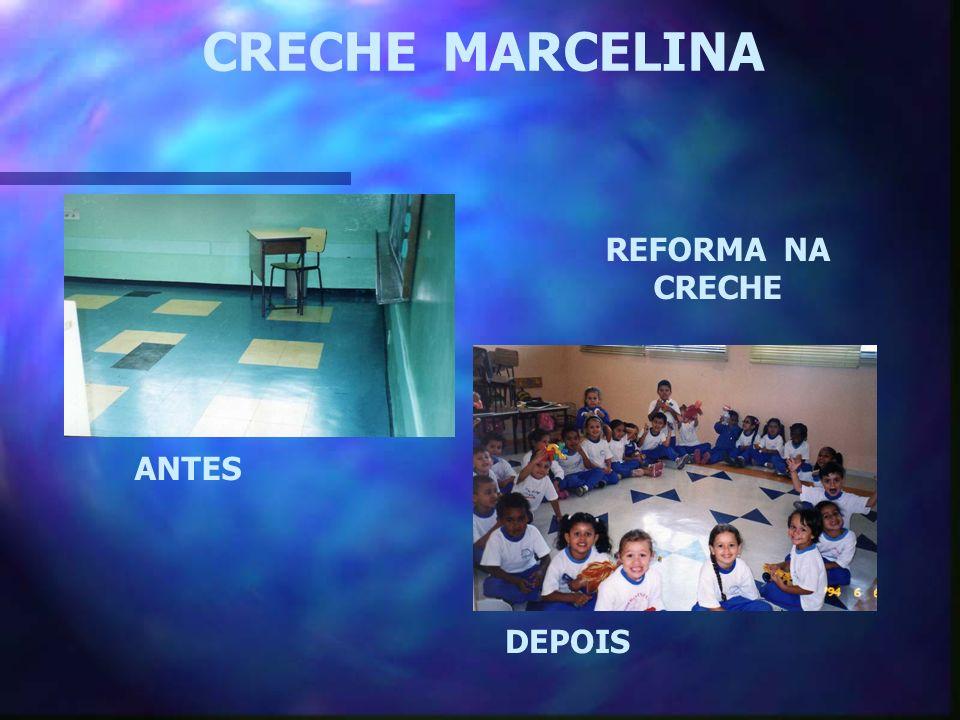 CRECHE MARCELINA ANTES DEPOIS REFORMA NA CRECHE