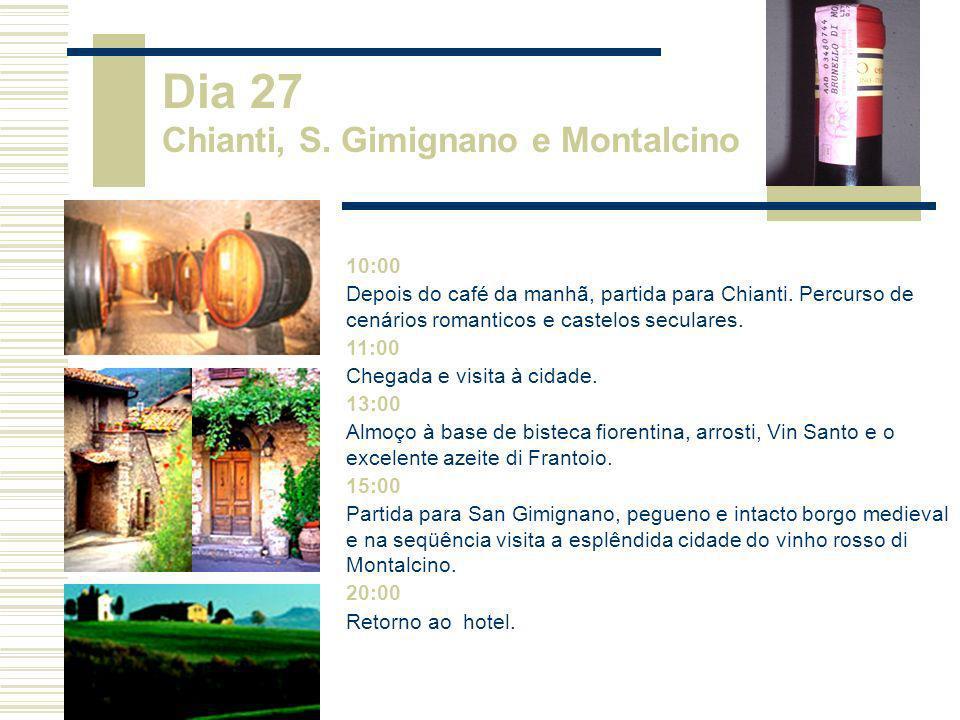 10:00 Depois do café da manhã, partida para Chianti. Percurso de cenários romanticos e castelos seculares. 11:00 Chegada e visita à cidade. 13:00 Almo