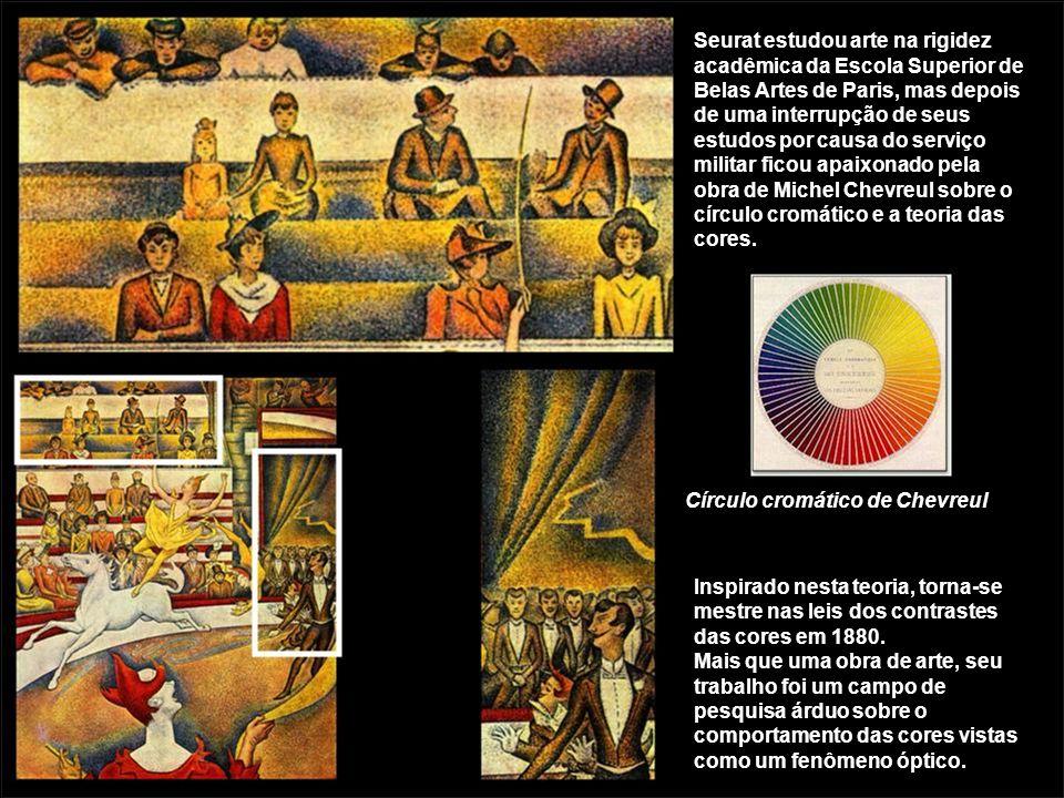 Seurat estudou arte na rigidez acadêmica da Escola Superior de Belas Artes de Paris, mas depois de uma interrupção de seus estudos por causa do serviço militar ficou apaixonado pela obra de Michel Chevreul sobre o círculo cromático e a teoria das cores.