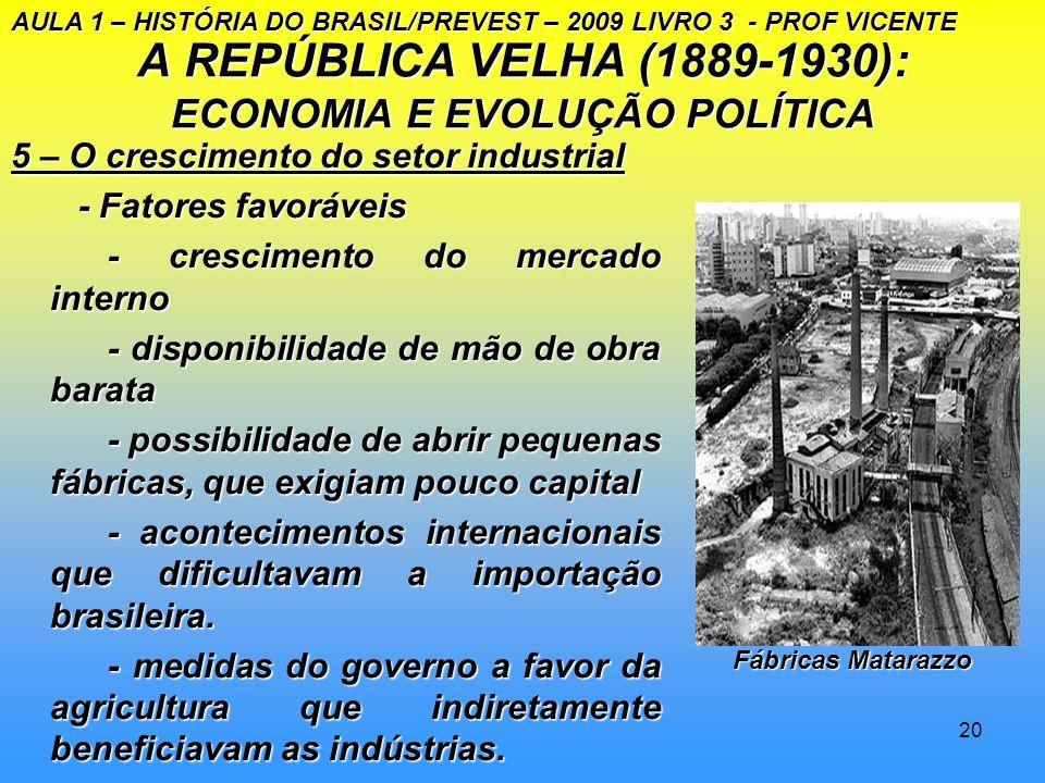 19 A REPÚBLICA VELHA (1889 – 1930): ECONOMIA E EVOLUÇÃO POLÍTICA 4 – A reforma monetária de Washington Luís e a Crise de 1929. - adoção do padrão ouro